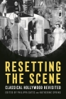 Resetting the Scene: Classical Hollywood Revisited (Contemporary Approaches to Film and Media) Cover Image