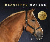Beautiful Horses: Portraits of champion breeds (Beautiful Animals) Cover Image