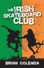 The Irish Skateboard Club (Callahan Family Saga #4) Cover Image