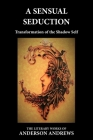 A Sensual Seduction: Transformation of the Shadow Self Cover Image