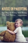Advice On Parenting: New Ways Of Dealing With Dealing With Kids' Problems: How To Motivate Your Children To Accomplish Meaningful Goals Cover Image