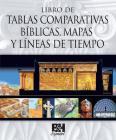 Libro de Tablas Comparativas Biblicas, Mapas y Líneas de Tiempo Cover Image