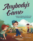 Anybody's Game: Kathryn Johnston, the First Girl to Play Little League Baseball Cover Image