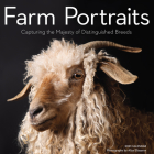 Farm Portraits Wall Calendar 2021: Capturing the Majesty of Distinguished Breeds Cover Image