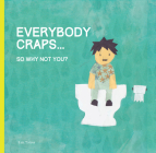 Everybody Craps: So Why Not You? Cover Image