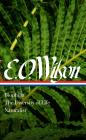 E. O. Wilson: Biophilia, The Diversity of Life, Naturalist (LOA #340) Cover Image