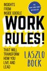 Work Rules!: Insights from Inside Google That Will Transform How You Live and Lead Cover Image