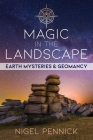 Magic in the Landscape: Earth Mysteries and Geomancy Cover Image