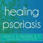 Healing Psoriasis Lib/E: The Natural Alternative Cover Image