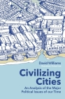 Civilizing Cities: an analysis of the major political issues of our time Cover Image