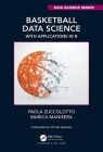 Basketball Data Science: With Applications in R Cover Image
