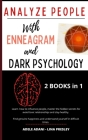 Analyze People with Enneagram and Dark Psychology: Learn how to influence people, master the hidden secrets for avoid toxic relationships and stay hea Cover Image