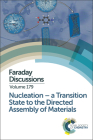Nucleation: A Transition State to the Directed Assembly of Materials: Faraday Discussion 179 Cover Image