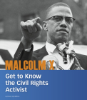 Malcolm X: Get to Know the Civil Rights Activist (People You Should Know) Cover Image