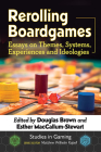 Rerolling Boardgames: Essays on Themes, Systems, Experiences and Ideologies (Studies in Gaming) Cover Image