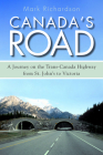 Canada's Road: A Journey on the Trans-Canada Highway from St. John's to Victoria Cover Image