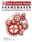 FrameMaker - Creating and Publishing Content: Updated for 2015 Release Cover Image
