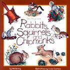 Rabbits, Squirrels and Chipmunks: Take-Along Guide (Take Along Guides) Cover Image
