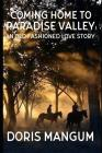 Coming Home to Paradise Valley: An Old Fashioned Love Story Cover Image
