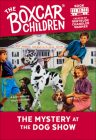 The Mystery at the Dog Show (Boxcar Children #35) Cover Image