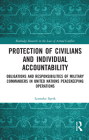 Protection of Civilians and Individual Accountability: Obligations and Responsibilities of Military Commanders in United Nations Peacekeeping Operatio (Routledge Research in the Law of Armed Conflict) Cover Image