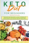 Keto Diet for Beginners: 2 Books in 1: Home Recipes & Bread Baking. A Guide to Resetting Your Metabolism with a Practical Approach to a Ketogen Cover Image