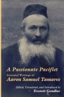 A Passionate Pacifist: Essential Writings of Aaron Samuel Tamares Cover Image