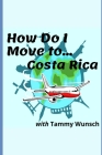 How Do I Move To...Costa Rica Cover Image