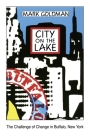 City on the Lake: The Challenge of Change in Buffalo, New York Cover Image