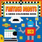 Fantasy Robots (A Grids Colouring Book) Cover Image