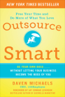 Outsource Smart: Be Your Own Boss... Without Letting Your Business Be the Boss of You Cover Image