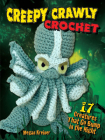 Creepy Crawly Crochet: 17 Creatures That Go Bump in the Night Cover Image
