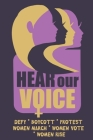 Hear Our Voice: Feminist Gift for Women's March - 6 x 9 Cornell Notes Notebook For Wild Women Progressive Political Activists Cover Image