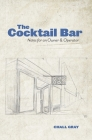 The Cocktail Bar: Notes for an Owner & Operator Cover Image