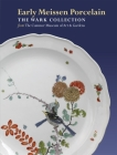 Early Meissen Porcelain: The Wark Collection from the Cummer Museum of Art & Gardens Cover Image