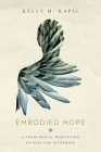 Embodied Hope: A Theological Meditation on Pain and Suffering Cover Image