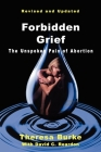 Forbidden Grief: The Unspoken Pain of Abortion Cover Image