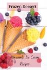 Frozen Dessert: Homemade Ice Cream Recipes Cover Image