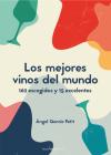 Los mejores vinos del mundo: 162 escogidos y 15 excelentes (Sensaciones) Cover Image