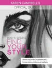How to Draw and Find Your Style!: Discover the Secret to Unleashing Your Personal Artistic Style While Learning How to Draw Fabulous Female Faces and Cover Image