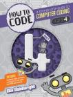 How to Code Level 4: A Step by Step Guide to Computer Coding (How to Code: A Step by Step Guide to Computer Coding) Cover Image