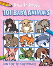 How to Draw 101 Baby Animals Cover Image