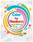Color by Numbers Hard Difficult: Color By Number Design for drawing and coloring Stress Relieving Designs for Adults Relaxation creative haven Colorin Cover Image