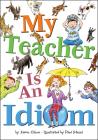 My Teacher Is an Idiom Cover Image