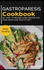 Gastroparesis Cookbook: MAIN COURSE - 60+ Easy to prepare home recipes for a balanced and healthy diet Cover Image