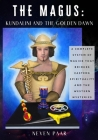 The Magus: KUNDALINI AND THE GOLDEN DAWN: A Complete System of Magick that Bridges Eastern Spirituality and the Western Mysteries Cover Image
