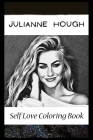 Self Love Coloring Book: Julianne Hough Inspired Coloring Book Featuring Fun and Antistress Ilustrations of Julianne Hough Cover Image