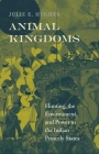 Animal Kingdoms: Hunting, the Environment, and Power in the Indian Princely States Cover Image