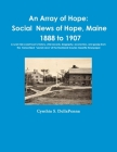 An Array of Hope: Social News of Hope, Maine - 1888 to 1907 Cover Image