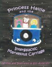 Princess Hallie and the Intergalactic Marvelous Carriage Cover Image